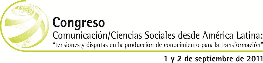 """Congreso Comunicación/Ciencias Sociales desde América Latina: """"Tensiones y Disputas en la Producción de Conocimiento para la Transformación"""""""
